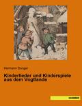 Kinderlieder und Kinderspiele aus dem Vogtlande