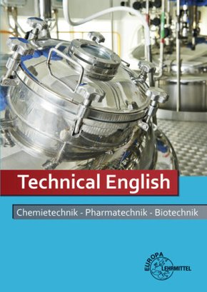 Technical English, Chemietechnik - Pharmatechnik - Biotechnik
