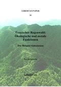 Tropischer Regenwald: Ökologische und soziale Funktionen