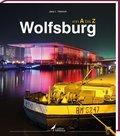 Wolfsburg von A bis Z