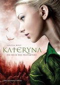Jhanta Chroniken - Kateryna, Die Reise des Protektors