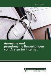 Anonyme und pseudonyme Bewertungen von Ärzten im Internet