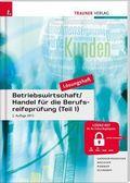 Betriebswirtschaft / Handel für die Berufsreifeprüfung, Lösungsheft - Tl.1