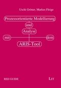 Prozessorientierte Modellierung und Analyse mit dem ARIS-Tool