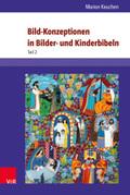 Bild-Konzeptionen in Bilder- und Kinderbibeln, 2 Bde.