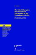 Die Entwicklungen des Internationalen Privatrechts in der Europäischen Union