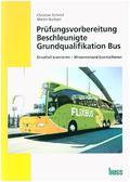 Prüfungsvorbereitung Beschleunigte Grundqualifikation Bus