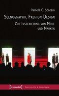 Scenographic Fashion Design - Zur Inszenierung von Mode und Marken