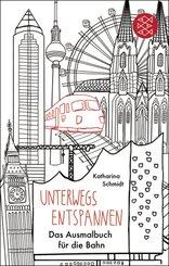 Unterwegs entspannen - Das Ausmalbuch für die Bahn (Fischer Taschenbibliothek)
