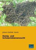 Honig- und Schwarmbienenzucht
