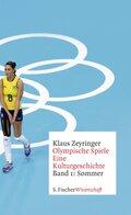 Olympische Spiele. Eine Kulturgeschichte; Sommer; Bd.1