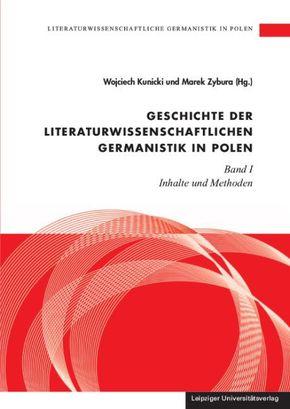 Geschichte der literaturwissenschaftlichen Germanistik in Polen - Bd.1