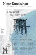 Neue Rundschau: Gegenwart vs. Futur zwei; H.2016/1