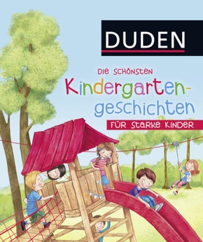 Die schönsten Kindergartengeschichten für starke Kinder