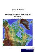 ACROSS the SUB- ARCTICS of CANADA