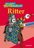 Mein großes farbiges Malbuch - Ritter