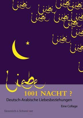 1001 Nacht? Deutsch-Arabische Liebesbeziehungen