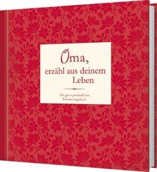 Oma, erzähl aus deinem Leben - Ein ganz persönliches Erinnerungsbuch
