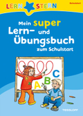 Mein super Lern- und Übungsbuch zum Schulstart
