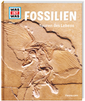 Fossilien - Was ist was Bd.69