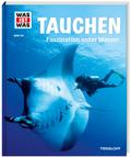 Tauchen - Was ist was Bd.139