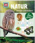 Natur, Rätseln und Stickern - Was ist was
