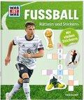 Fußball, Rätseln und Stickern - Was ist was