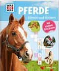 Pferde, Rätseln und Stickern - Was ist was
