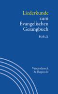 Handbuch zum Evangelischen Gesangbuch: Liederkunde zum Evangelischen Gesangbuch; Bd.3/21 - H.21