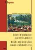 Der Garten im Fokus kultureller Diskurse im 18. Jahrhundert; The Garden in the Focus of Cultural Discourses in the Eight