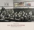 Das Wandtafelwerk für Schule und Haus 1903-1916