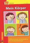 Mein Körper - Differenzierte Arbeitsblätter für Deutsch-Anfänger