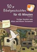 30x Bibelgeschichten für 45 Minuten - Klasse 3/4
