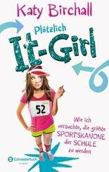 Plötzlich It-Girl - Wie ich versuchte, die größte Sportskanone der Schule zu werden