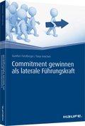Commitment gewinnen als laterale Führungskraft