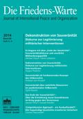 Die Friedens-Warte: Dekonstruktion von Souveränität. Diskurse zur Legitimierung militärischer Interventionen; Bd.3-4/2014