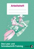 Das Lese- und Schreibschrift-Training: Arbeitsheft, Grundschrift