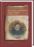 Der Theologe und Schriftsteller Friedrich Dedekind (1524/5-1598). Eine Biographie
