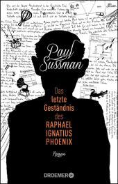 Das letzte Geständnis des Raphael Ignatius Phoenix