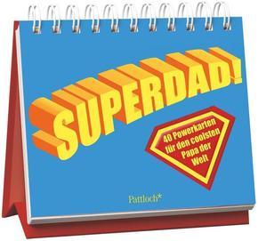 Superdad: 40 Powerkarten für den coolsten Papa der Welt