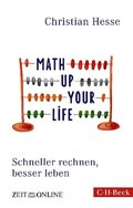 Math up your Life - Schneller rechnen, besser leben