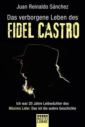 Das verborgene Leben des Fidel Castro