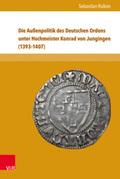 Die Außenpolitik des Deutschen Ordens unter Hochmeister Konrad von Jungingen (1393-1407)