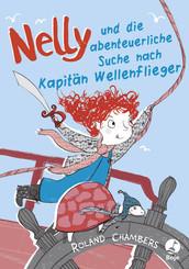 Nelly und die abenteuerliche Suche nach Kapitän Wellenflieger