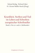 Krankheit, Sterben und Tod im Leben und Schreiben europäischer Schriftsteller - Bd.2