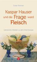 Kaspar Hauser und die Frage ward Fleisch
