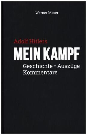 Adolf Hitlers Mein Kampf - Geschichte, Auszüge, Kommentare