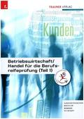 Betriebswirtschaft / Handel für die Berufsreifeprüfung - Tl.1