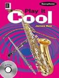 Play it Cool - Saxophone, für Alt- oder Tenorsaxophon mit Audio-CD oder Klavierbegleitung