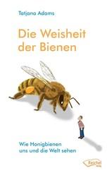 Die Weisheit der Bienen